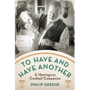 LitStack's 2 A Day Giveaway: To Have and Have Another – A Hemingway Cocktail Companion by Philip Greene