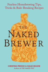 12/17/12 – LitStack's 2 a Day Giveaway: THE NAKED BREWER: Fearless Homebrewing, Tips, Tricks & Rule-breaking Recipes by Christina Perozzi