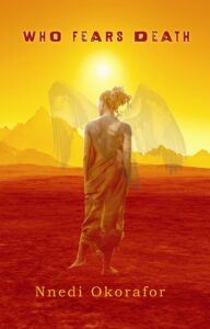 Celebrating Black History Month: LitStack Review – Who Fears Death by Nnedi Okorafor