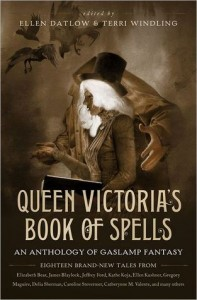 Queen Victoria's Book of Spells edited by Ellen Datlow and Terri Windling
