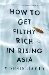 LitStack Review: 'How to Get Filthy Rich in Rising Asia' by Mohsin Hamid