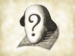 Celebrating Shakespeare: Who Wrote Shakespeare's Plays, Anyway?