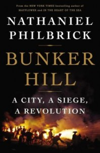 Bunker Hill: A City, A Siege, A Revolution by Nathaniel Philbrick