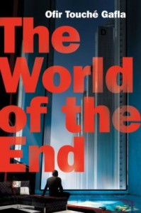 LitStack Review: The World of the End by Ofir Touché Gafla