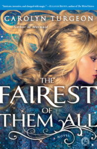 Carolyn Turgeon Discusses Her Book 'The Fairest of Them All'