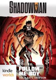 LitStack Review: Shadowman: Follow Me Boy by Delilah S. Dawson