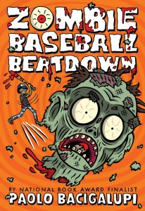 LitStack Review: Zombie Baseball Beatdown by Paolo Bacigalupi
