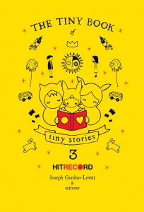 LitStack Review: The Tiny Book of Tiny Stories 3 by Joseph Gordon-Levitt and wirrow