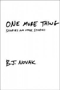 LitStack Review: One More Thing – Stories and Other Stories by B.J. Novak
