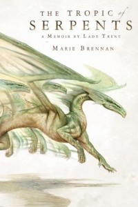 LitStack Review: 'The Tropic of Serpents' by Marie Brennan