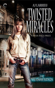 "You Should Be Reading This: ""Twisted Miracles"" by AJ Larrieu"