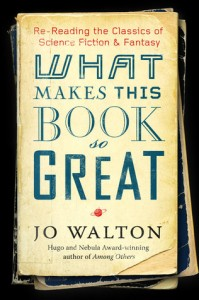 LitStack Review: What Makes This Book So Great by Jo Walton