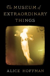 LitStack Review: The Museum of Extraordinary Things by Alice Hoffman