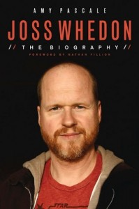 LitStack Review: Joss Whedon: The Biography by Amy Pascale