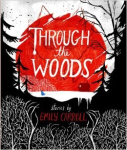 Flash Review – Through the Woods by Emily Carroll