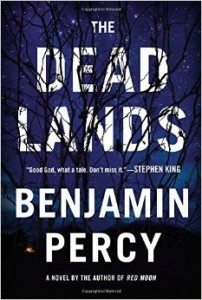 LitStack Review:  The Dead Lands by Benjamin Percy