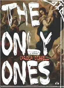 LitStack Review:  The Only Ones by Carola Dibbell