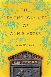 LitStack Review:  The Lemoncholy Life of Annie Aster by Scott Wilbanks