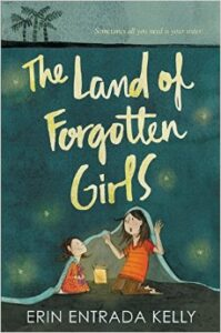 LitStack Review: The Land of Forgotten Girls by Erin Entrada Kelly