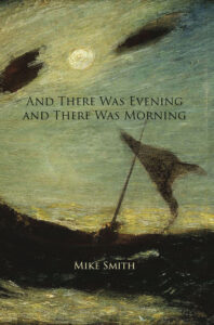 Litstack Review: And There Was Evening And There Was Morning, by Mike Smith