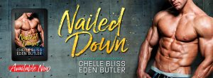 Release Blitz: Nailed Down by Chelle Bliss and Eden Butler