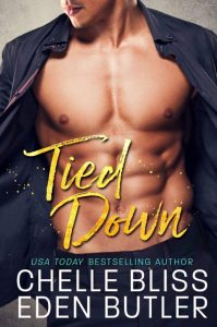 Tied Down by Chelle Bliss and Eden Butler: Cover Reveal & Excerpt