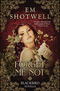 12/4/18 – December Giveaway: Forget Me Not by Em Shotwell