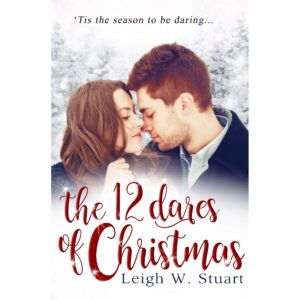 12/4/18 – December Giveaway: The 12 Dares of Christmas by Leigh W. Stuart