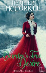 12/12/18 – December Giveaway: Deirdre's True Desire by Heather McCorkle