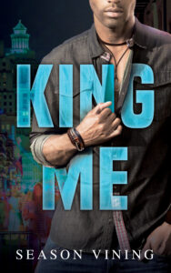 Release Blitz and Giveaway: King Me by Season Vining